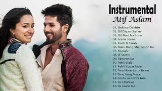 Atif Aslam Instrumental Songs Jukebox 2019 | Dekhte Dekhte - Dil Diyan Gallan - O Saathi - Musafir