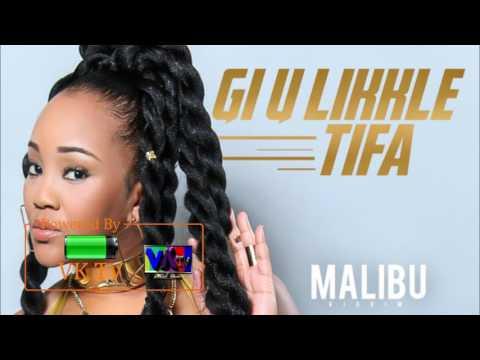 Tifa - Gi U Likkle (Malibu Riddim) July 2017