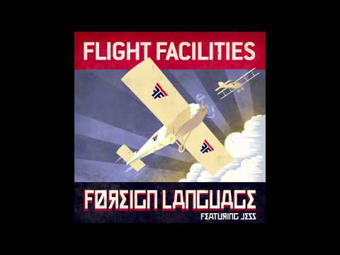 Flight Facilities - Foreign Language Feat. Jess (Rocco Raimundo Re-Interpretation)