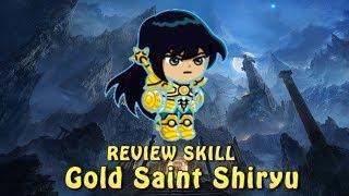 """GOLD SAINT SHIRYU """" Review Skill """""""