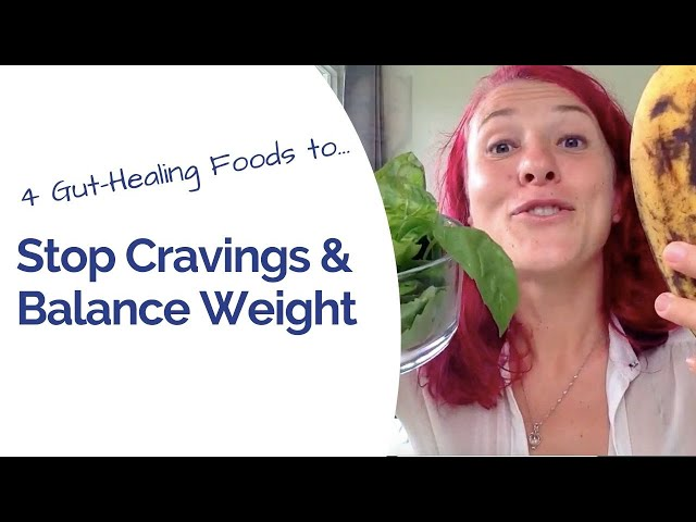 Four Foods That Stop Your Cravings & Help to Balance Your Weight