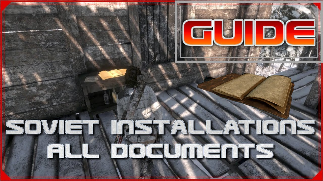 Rise Of The Tomb Raider All Documents Locations Soviet Installations Guide Youtube