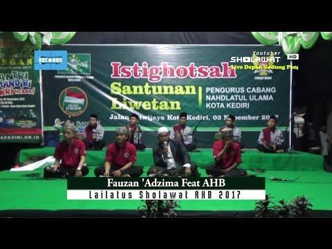 Fauzan 'Adzima Feat AHB - Lailatus Sholawat AHB 2017