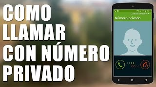 Como llamar con NÚMERO PRIVADO   Android