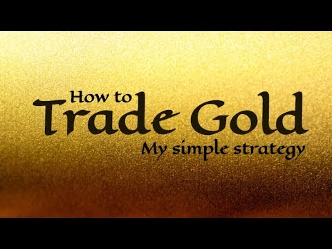 How to Trade Gold Effectively - Simple Gold Trading Strategy (XAUUSD)
