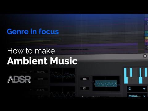 ADSR Sounds Ambient Music Production Techniques TUTORIAL