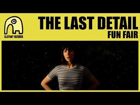 THE LAST DETAIL - Fun Fair [Official]