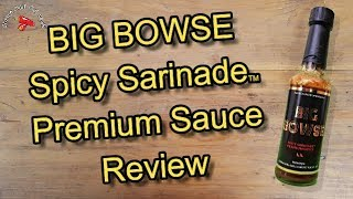 Big Bowse Spicy Sarinade Premium Hot Sauce Review