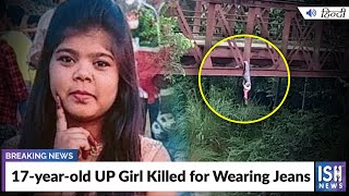 17-year-old UP Girl Killed for Wearing Jeans