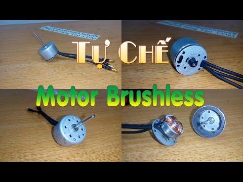 Hướng dẫn chế Motor Brushless, không chổi than từ motor đầu đĩa