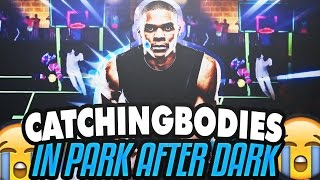 CATCHING BODIES IN PARK AFTER DARK!!!-NBA2K17 MYPARK HE BODIED HIM TO THE FLOOR AND HE WARPED UP!!!