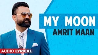 My Moon (Audio Lyrical) | Amrit Maan Ft The PropheC | Mahira Sharma | Latest Punjabi Song 2020