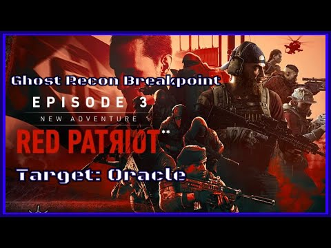 Ghost Recon Breakpoint (Red Patriot DLC) 8. Target Oracle  