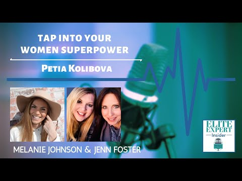 Tap Into Your Women Superpower | Petia Kolibova | 5th Season | Elite Expert Insider Podcast