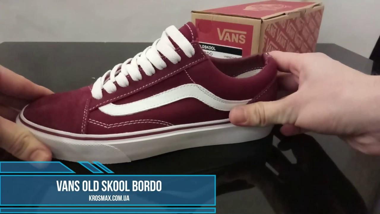 Живой видео обзор кеды Vans Old Skool Bordo (реплика) - YouTube f2773d2b2a41a