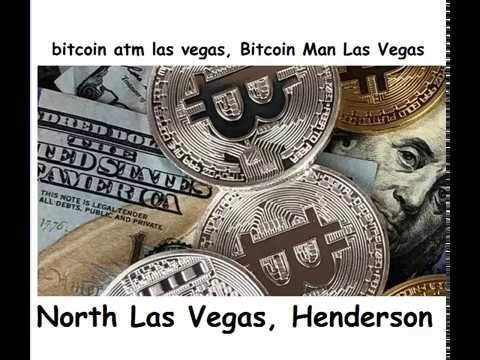 Bitcoin Atm Las Vegas, Bitcoin Man Las Vegas