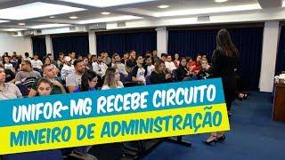 UNIFOR-MG RECEBE CIRCUITO MINEIRO DE ADMINISTRAÇÃO