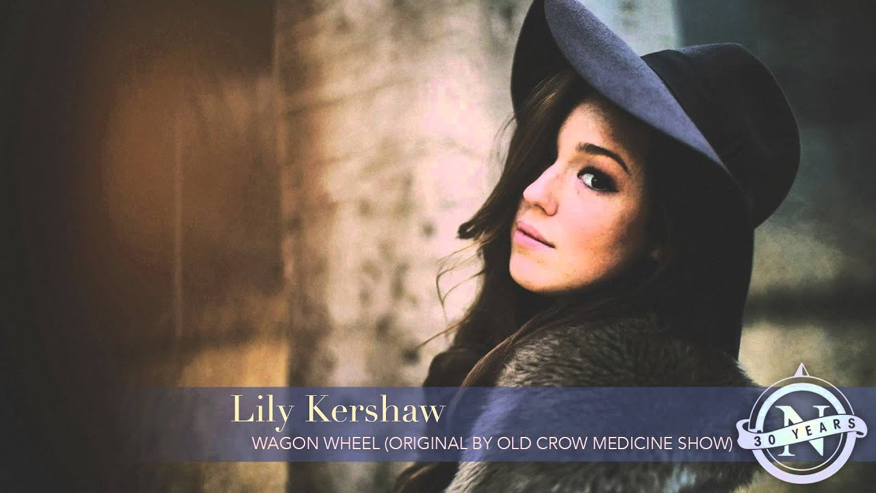 lily-kershaw-wagon-wheel-old-crow-medicine-show-cover-nettwerk-30th-nettwerkmusic