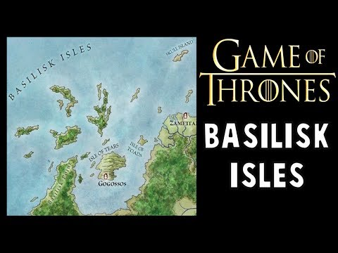 Basilisk Isles: Game of Thrones History