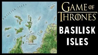 Basilisk Isles: Game of Thrones History