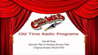 Harold Peary: Plan to Rename Boomer Park – ComicWeb Old Time Radio