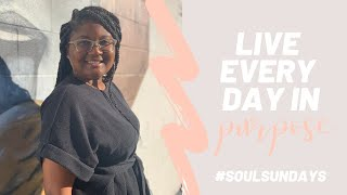 SOUL SUNDAY Ep. 1 | Seizing the Moment in Purpose