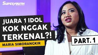MARIA SIMORANGKIR IDOL KOK NGGAK TERKENAL?! - CERITA SUPERYOUTH PART. 1
