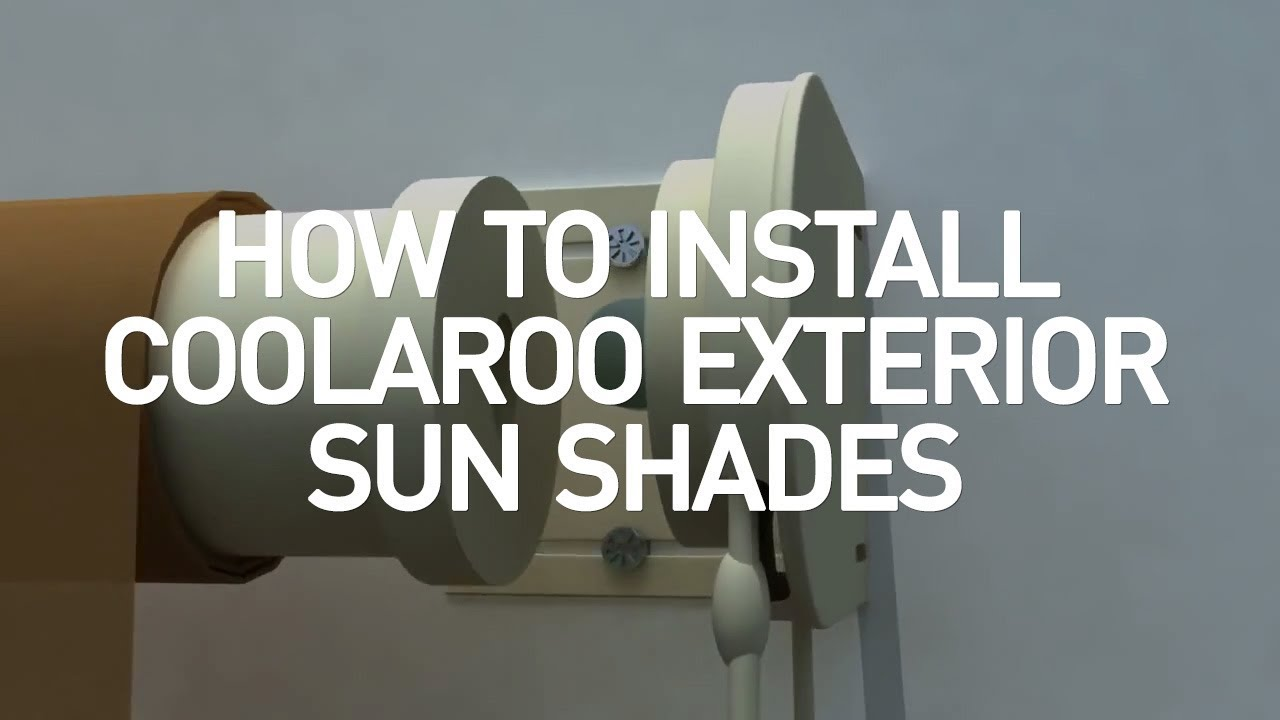Coolaroo Exterior Shades Installation Youtube