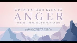 Opening Our Eyes to Anger | Finding More Peace & Love in Our Life