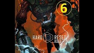 Hard Reset Redux - прохождение, эпизод 6