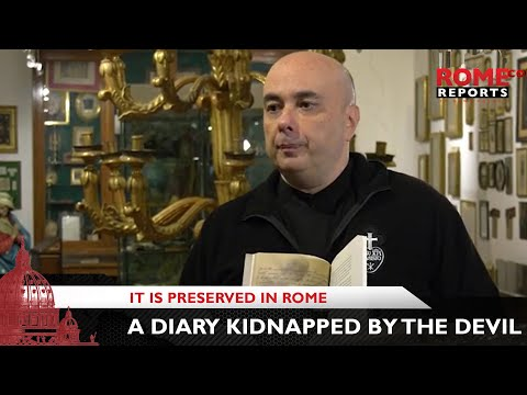 A diary that was supposedly kidnapped by the devil is preserved in Rome