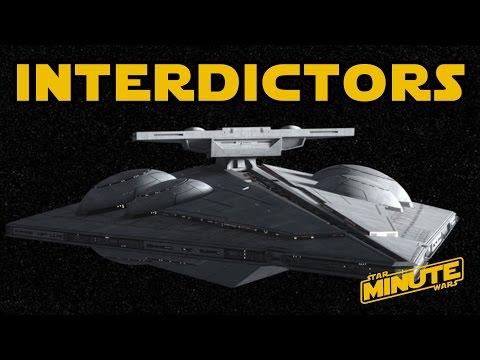Interdictor Cruisers (Canon) - Star Wars Minute