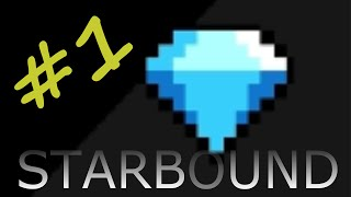 DIAMONDS!?!? STARBOUND Gameplay #1 - Let's Play Together