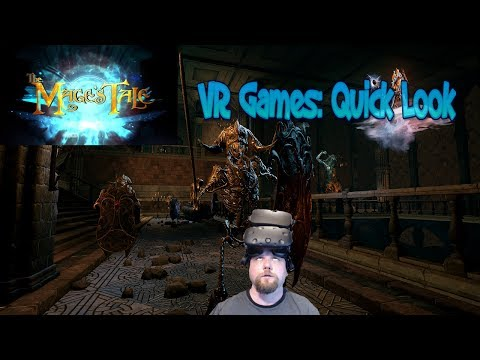 VR Games: Quick Look @ The Mage's Tale (Oculus Rift Gameplay)