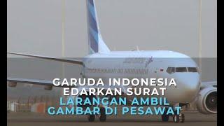 Garuda Indonesia Edarkan Surat Larangan Ambil Foto dan Video di Pesawat