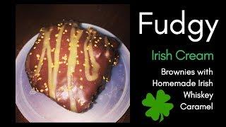 Cooking with Chris Homemade Irish Cream Brownies with Irish Whiskey caramel sauce!