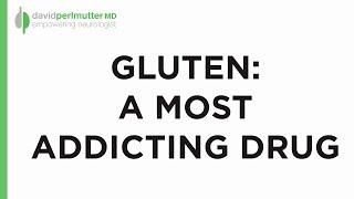 Gluten: A Most Addicting Drug