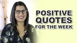 Positive Quotes for the Week