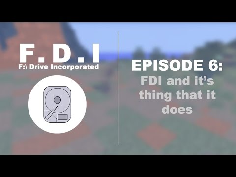 F:\ Drive Incorporated - Episode 6: FDI and it's thing that it does