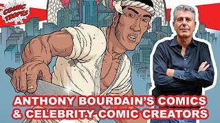 Anthony Bourdain's Comic Books and Other Celebrity Comic Creators