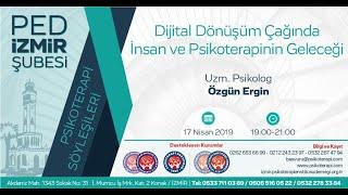 Uzman Psikolog Özgün Ergin   'Dijital Dönüşüm Çağında İnsan ve Psikoterapinin Geleceği' ,İzmir