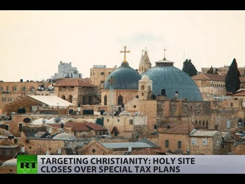 'Attack against Christians': Jerusalem church closes to protest Israeli tax plans