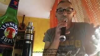 Tony Gaetani - Avventura con un travestito (di F. Califano)