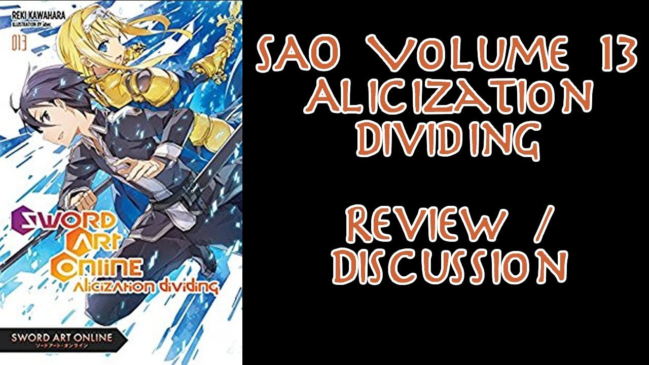 Sword Art Online Light Novel Review/Discussion - Volume 13 Alicization  Dividing
