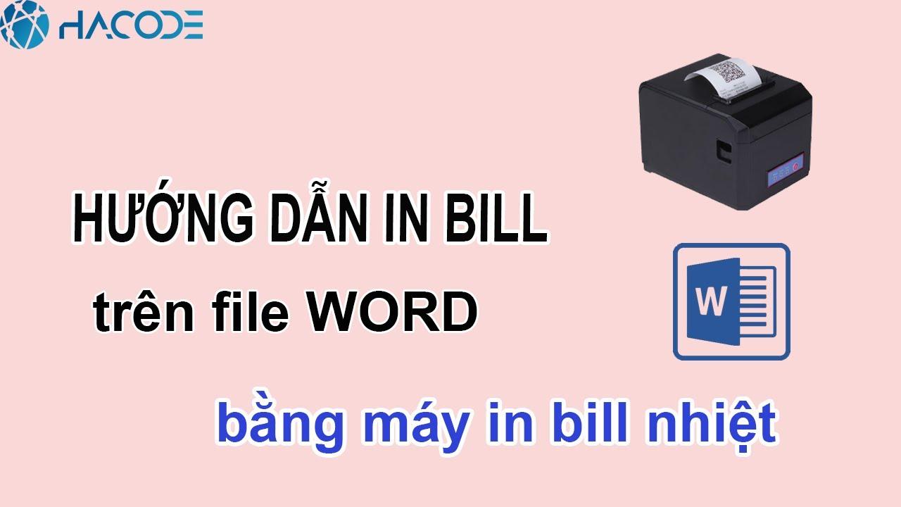 Hướng dẫn in bill trên file Word bằng máy in bill nhiệt