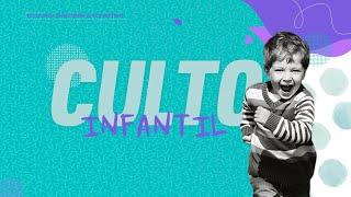 CULTO INFANTIL ON-LINE 25/07/2021