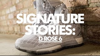adidas D Rose 6 Previewed by Derrick Rose // Signature Stories