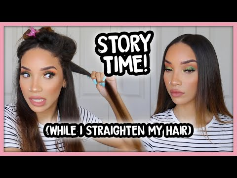 Story Time & Life Update (while I straighten my hair!)