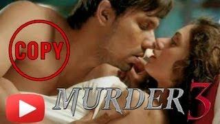 Murder 3 Film Copied ? [HD]