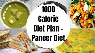 1000 Calorie Diet Plan For Weight Loss - Paneer Diet Recipes to Lose Weight Fast upto 10 kgs